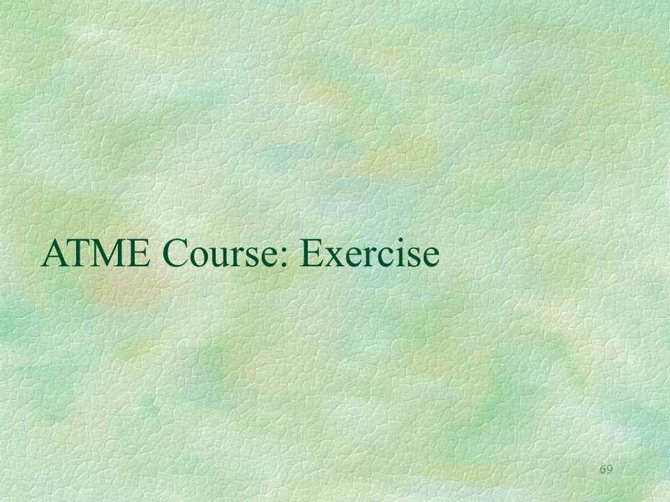 ATME Course: Exercise