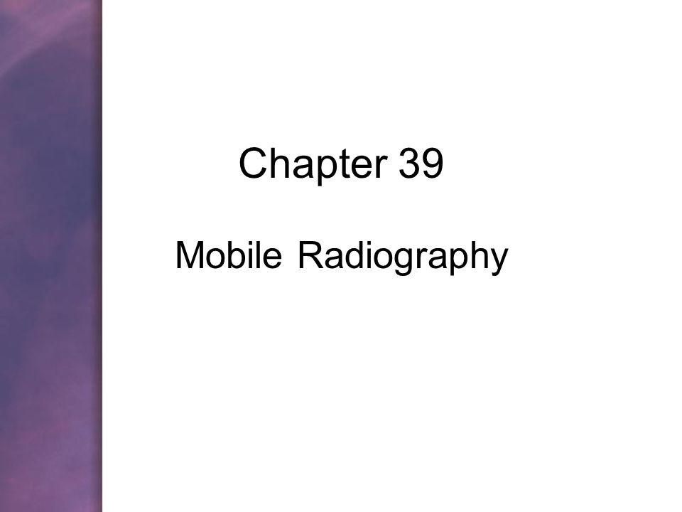 Chapter 39 Mobile Radiography