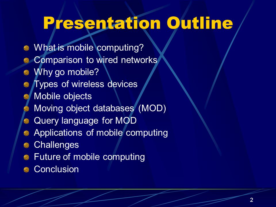 Presentation Outline What is mobile computing