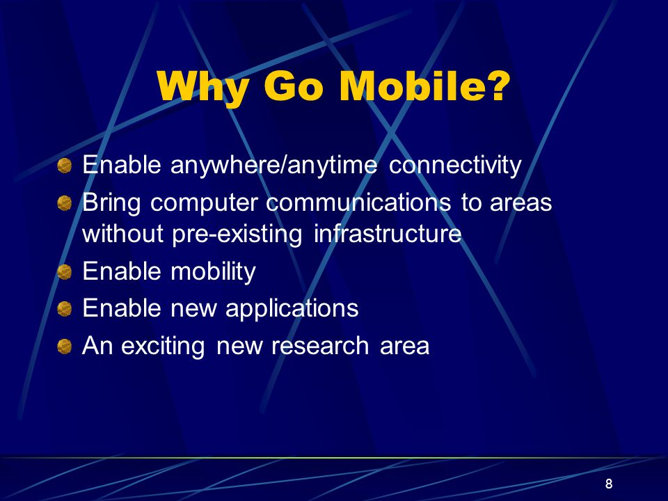 Why Go Mobile Enable anywhere/anytime connectivity