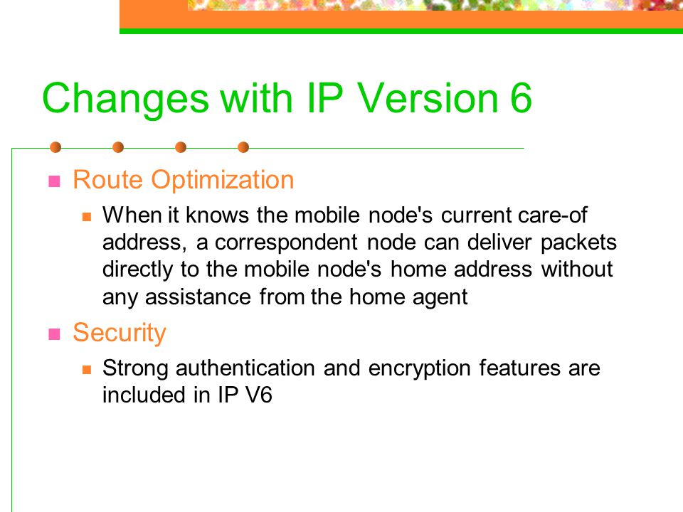 Changes with IP Version 6