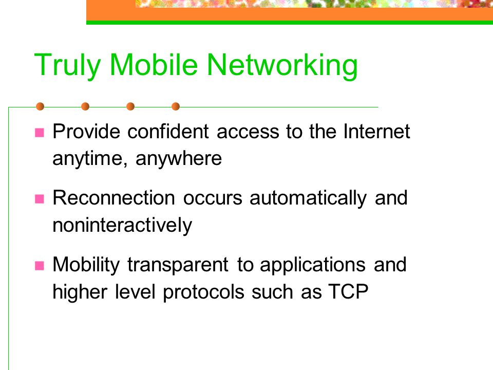 Truly Mobile Networking