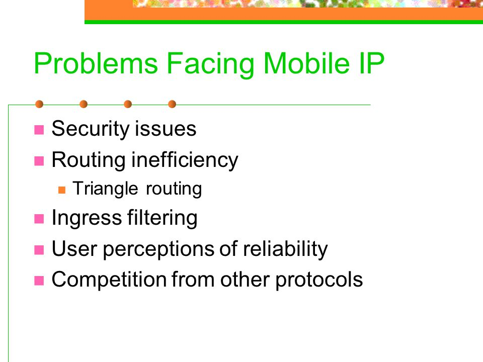 Problems Facing Mobile IP