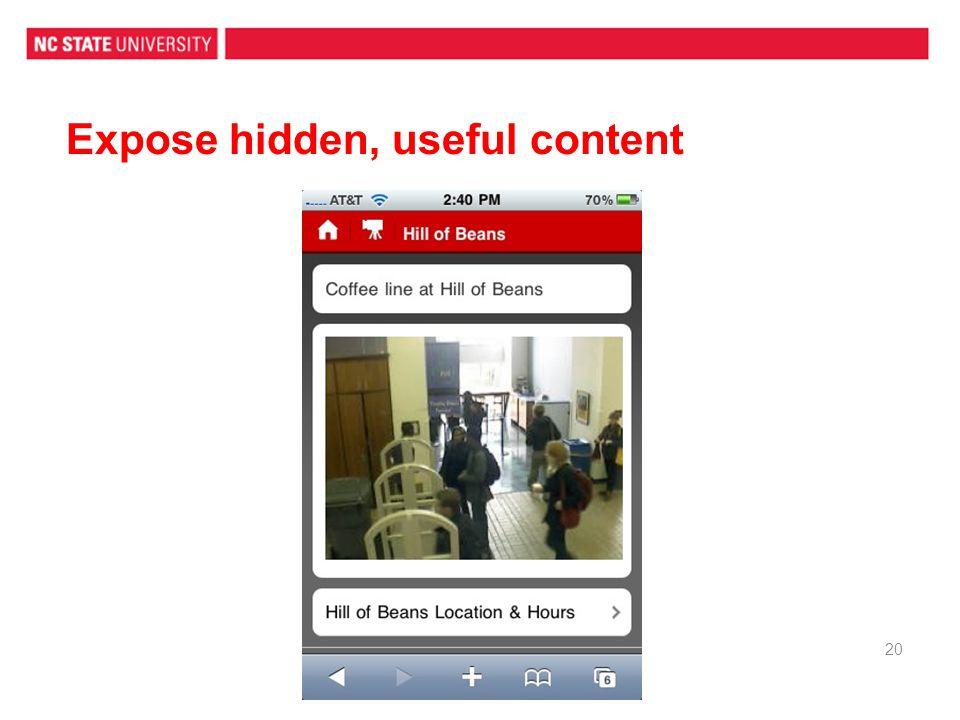 Expose hidden, useful content