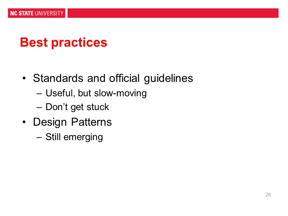 Best practices Standards and official guidelines Design Patterns