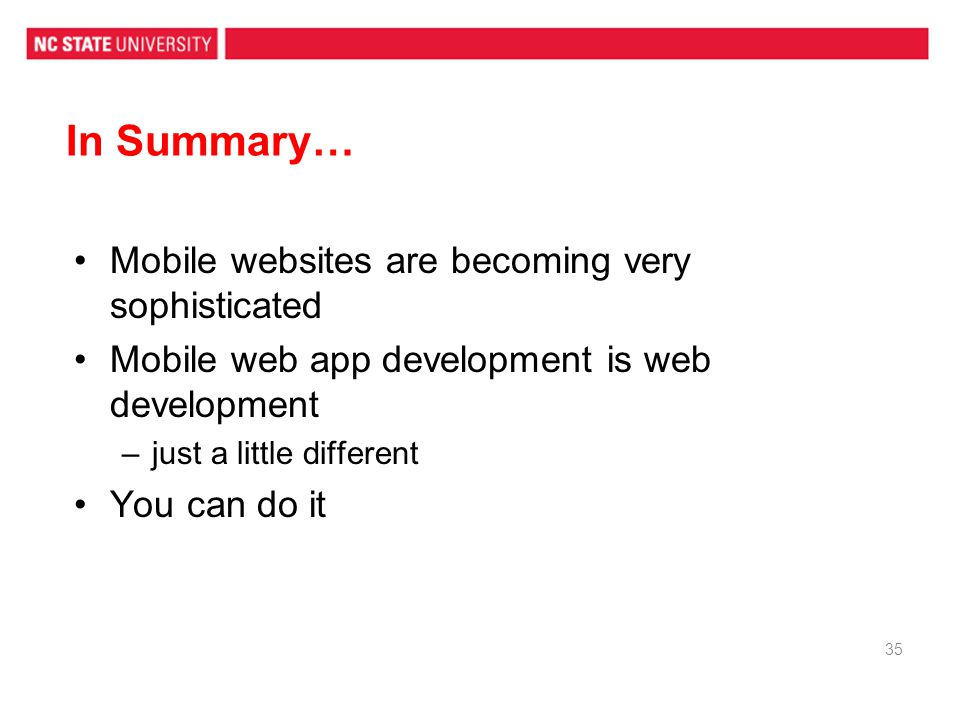 In Summary… Mobile websites are becoming very sophisticated