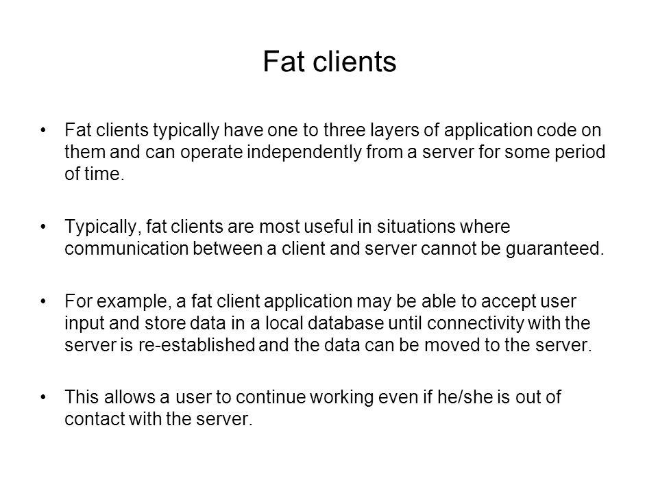 Fat clients