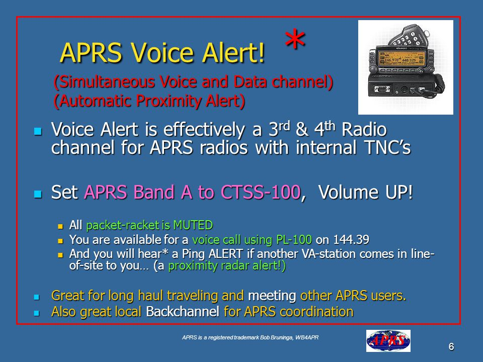 APRS Voice Alert! * (Simultaneous Voice and Data channel) (Automatic Proximity Alert)