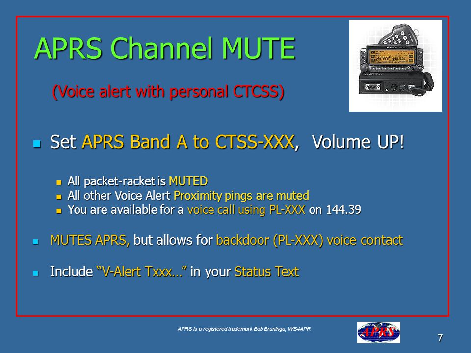 APRS Channel MUTE Set APRS Band A to CTSS-XXX, Volume UP!