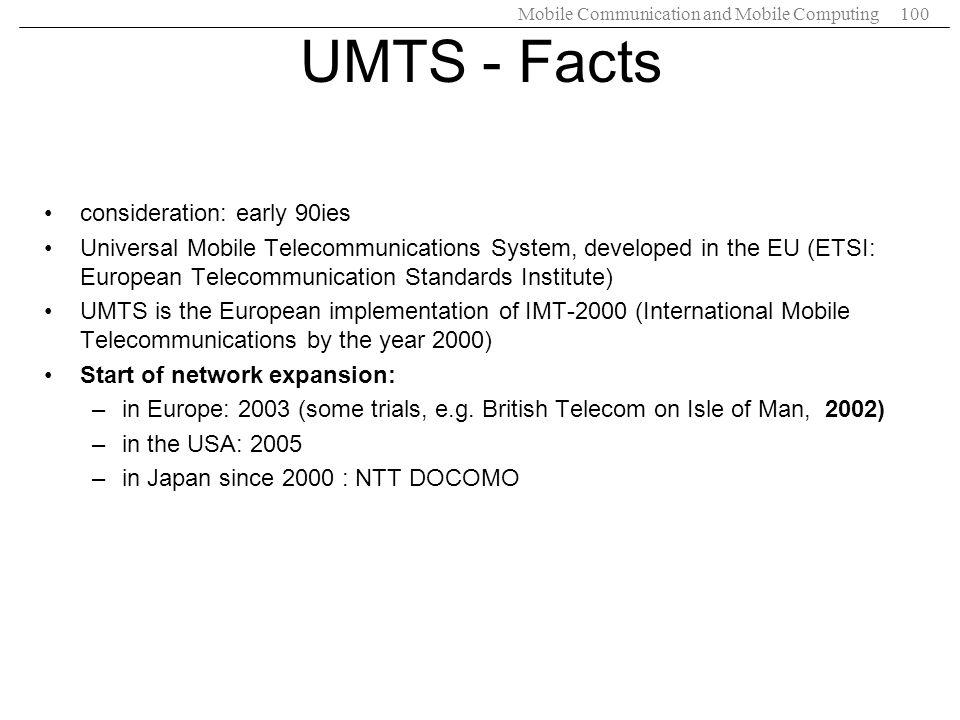 UMTS - Facts consideration: early 90ies