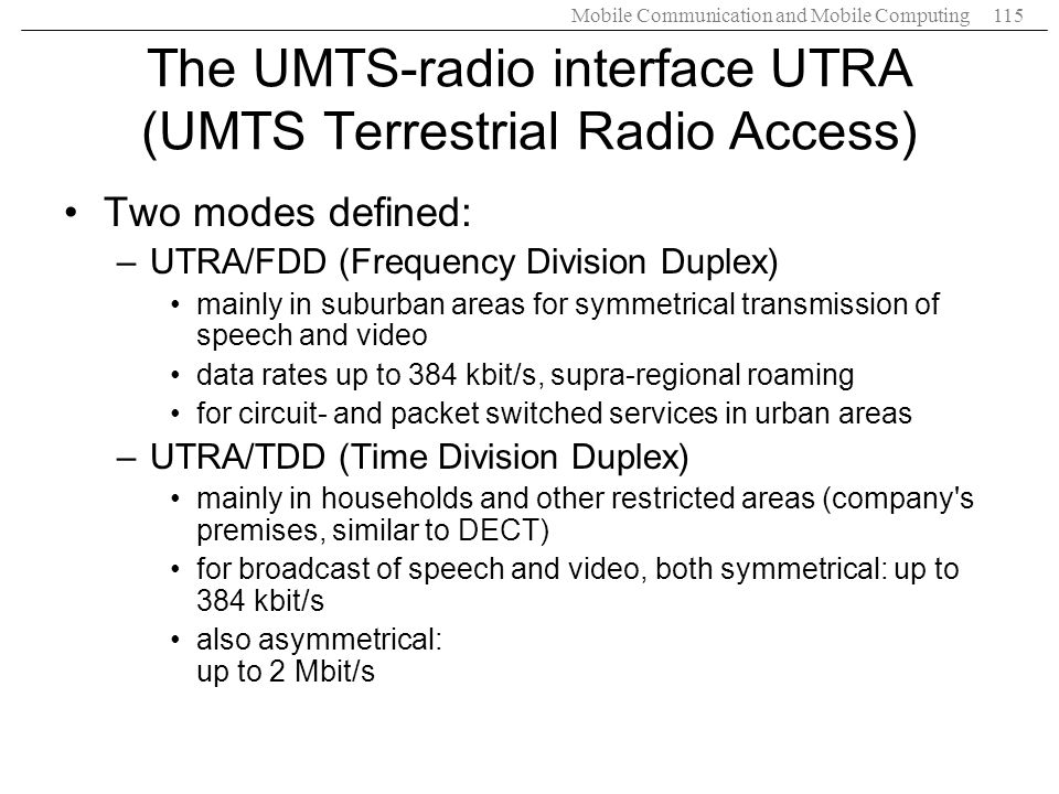 The UMTS-radio interface UTRA (UMTS Terrestrial Radio Access)