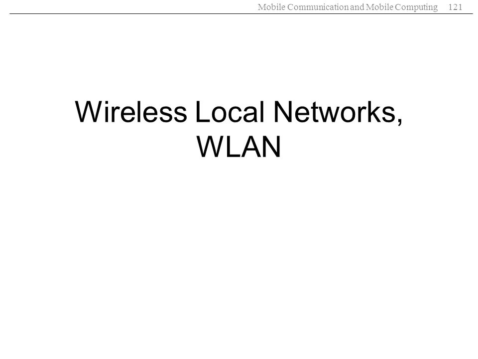Wireless Local Networks, WLAN