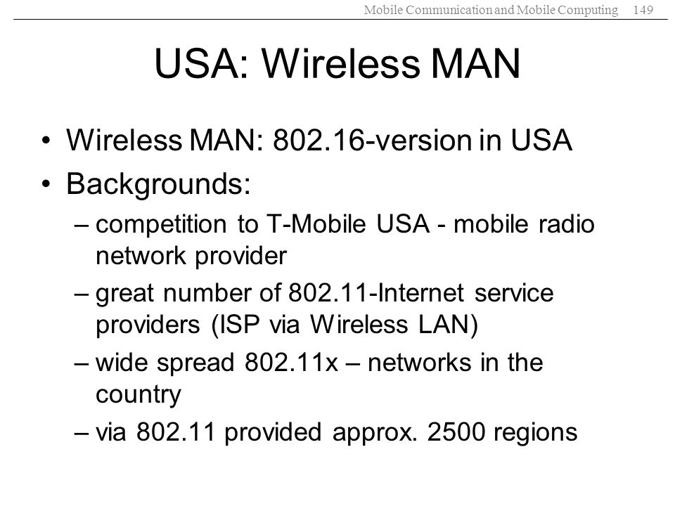 USA: Wireless MAN Wireless MAN: 802.16-version in USA Backgrounds: