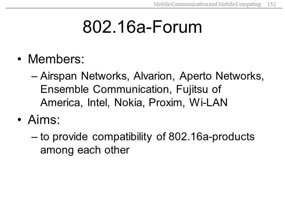 802.16a-Forum Members: Aims: