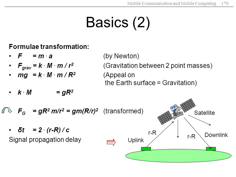 Basics (2) Formulae transformation: F = m . a (by Newton)