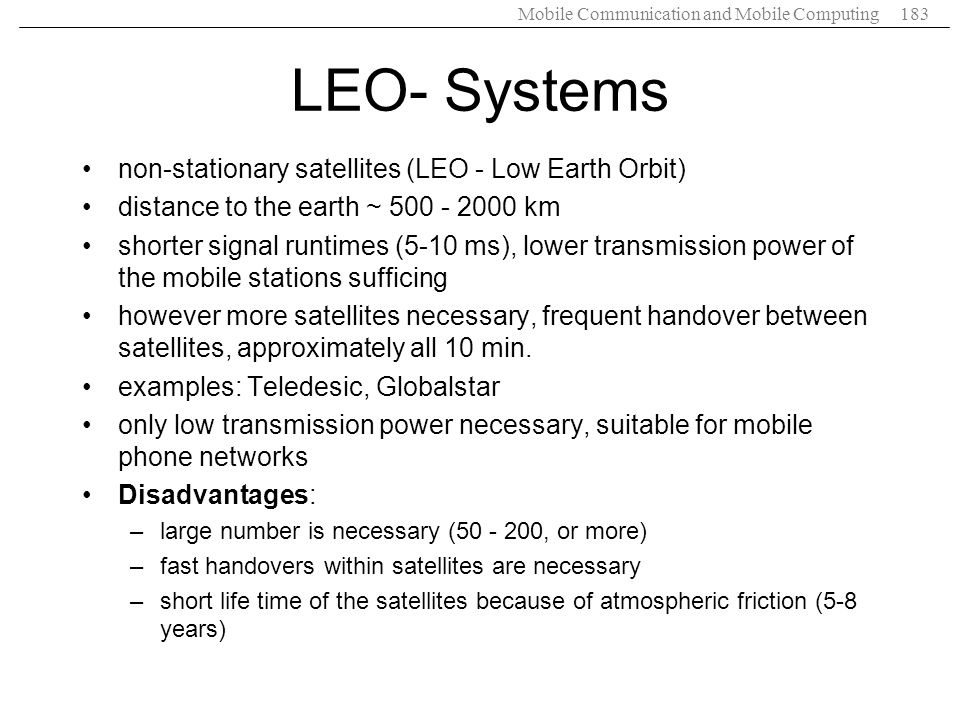 LEO- Systems non-stationary satellites (LEO - Low Earth Orbit)