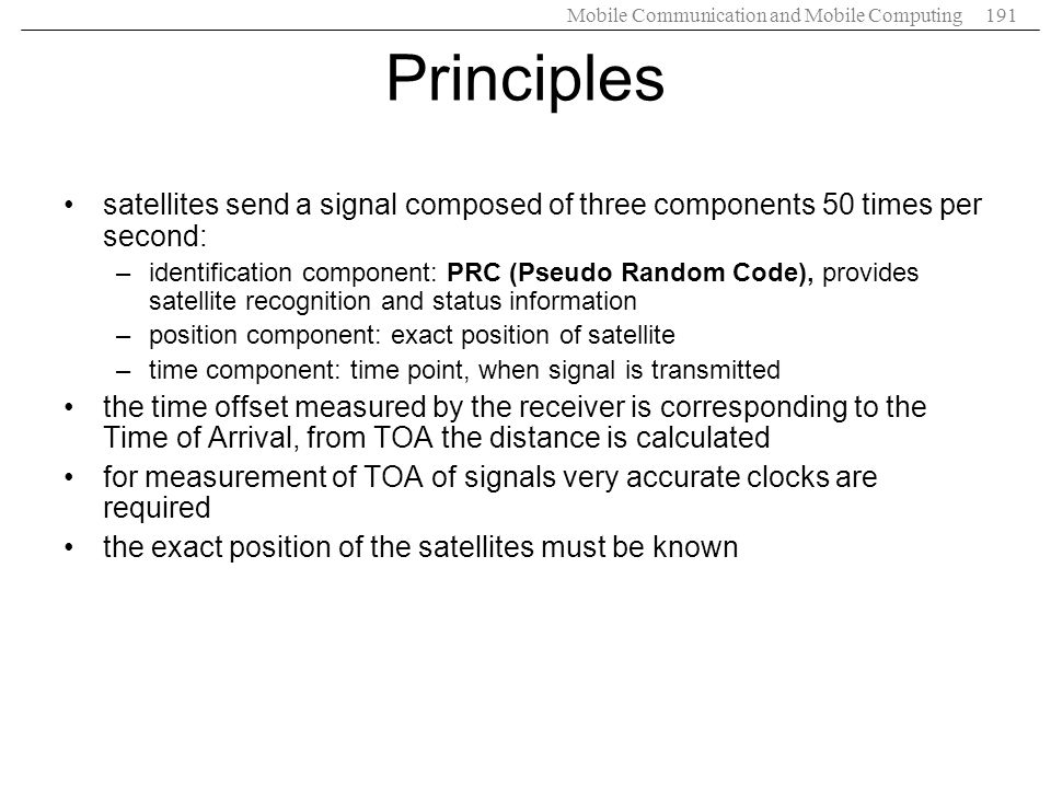 Principles satellites send a signal composed of three components 50 times per second: