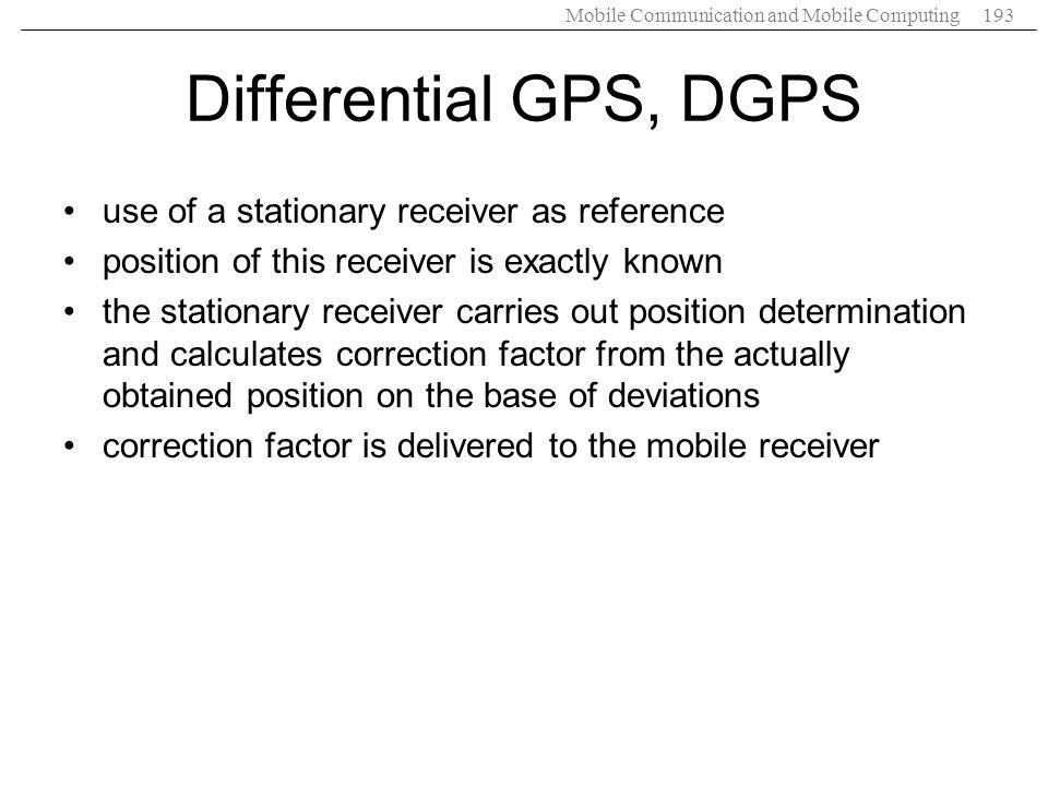 Differential GPS, DGPS use of a stationary receiver as reference