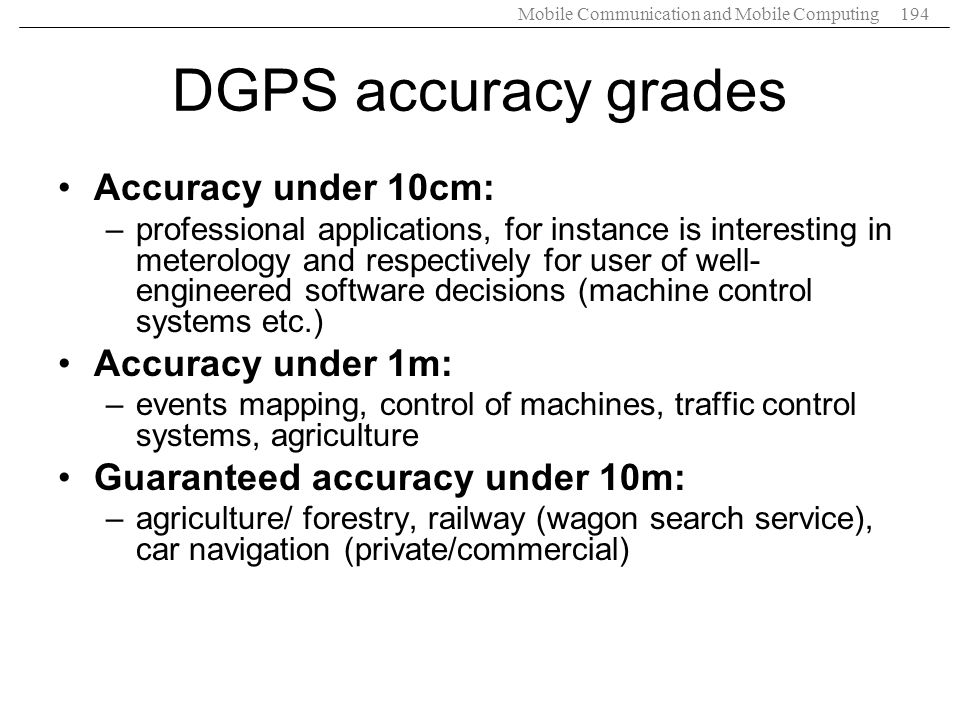 DGPS accuracy grades Accuracy under 10cm: Accuracy under 1m:
