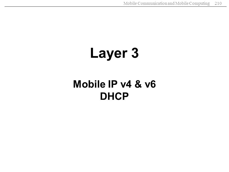 Layer 3 Mobile IP v4 & v6 DHCP