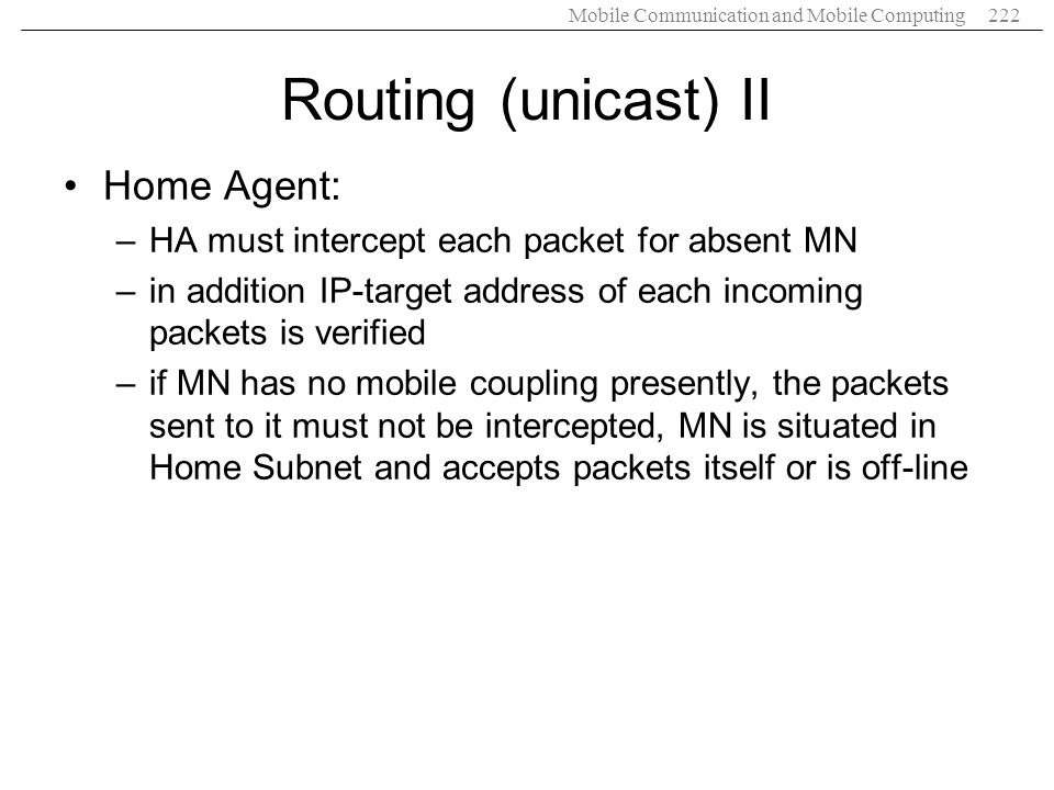 Routing (unicast) II Home Agent: