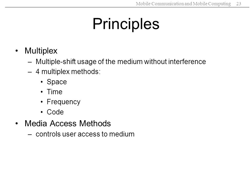 Principles Multiplex Media Access Methods
