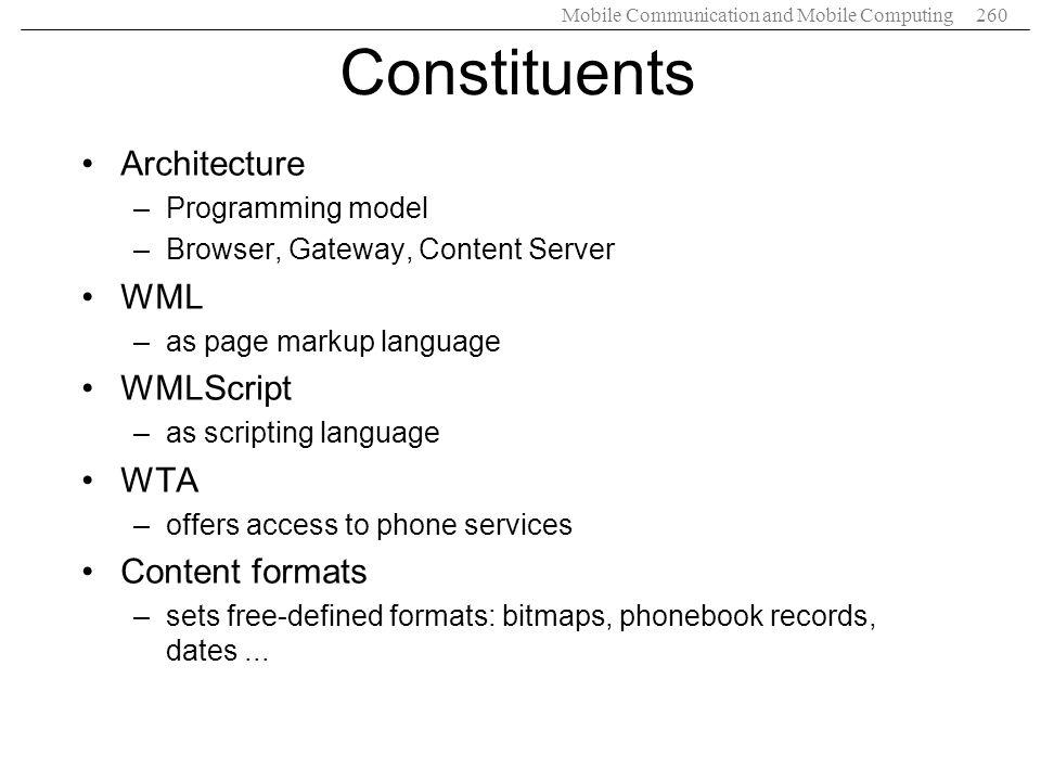 Constituents Architecture WML WMLScript WTA Content formats