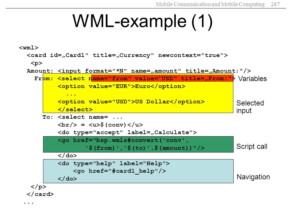 WML-example (1) Variables Selected input Script call Navigation