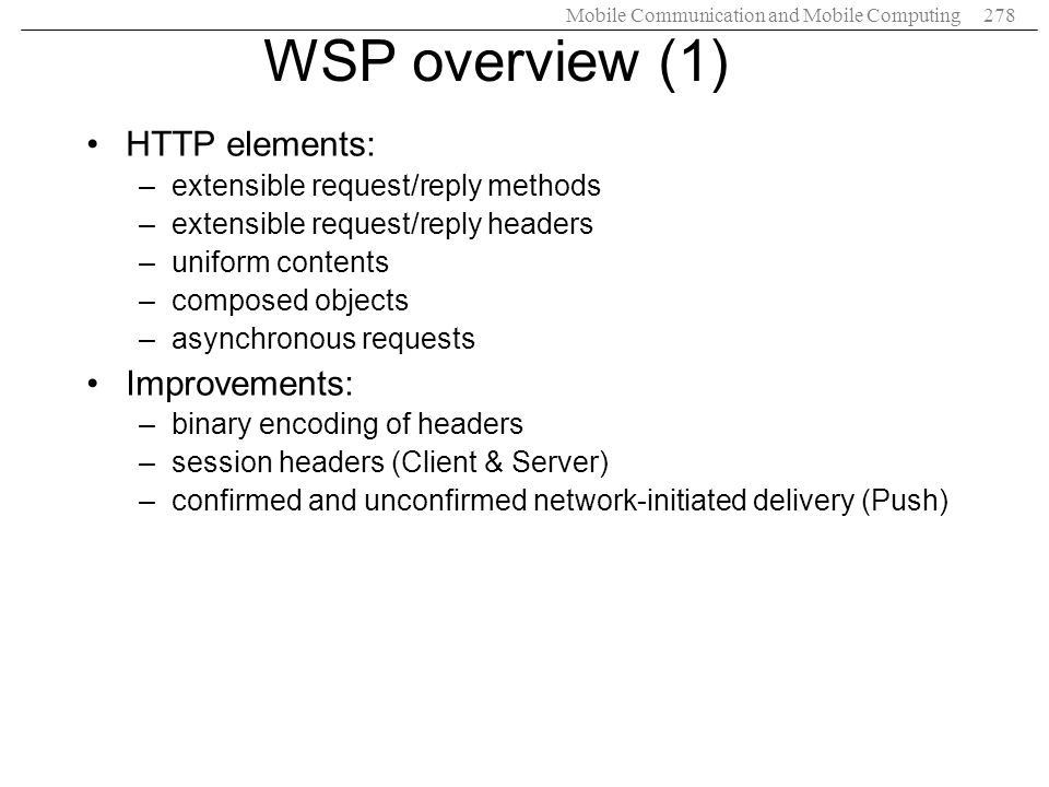 WSP overview (1) HTTP elements: Improvements: