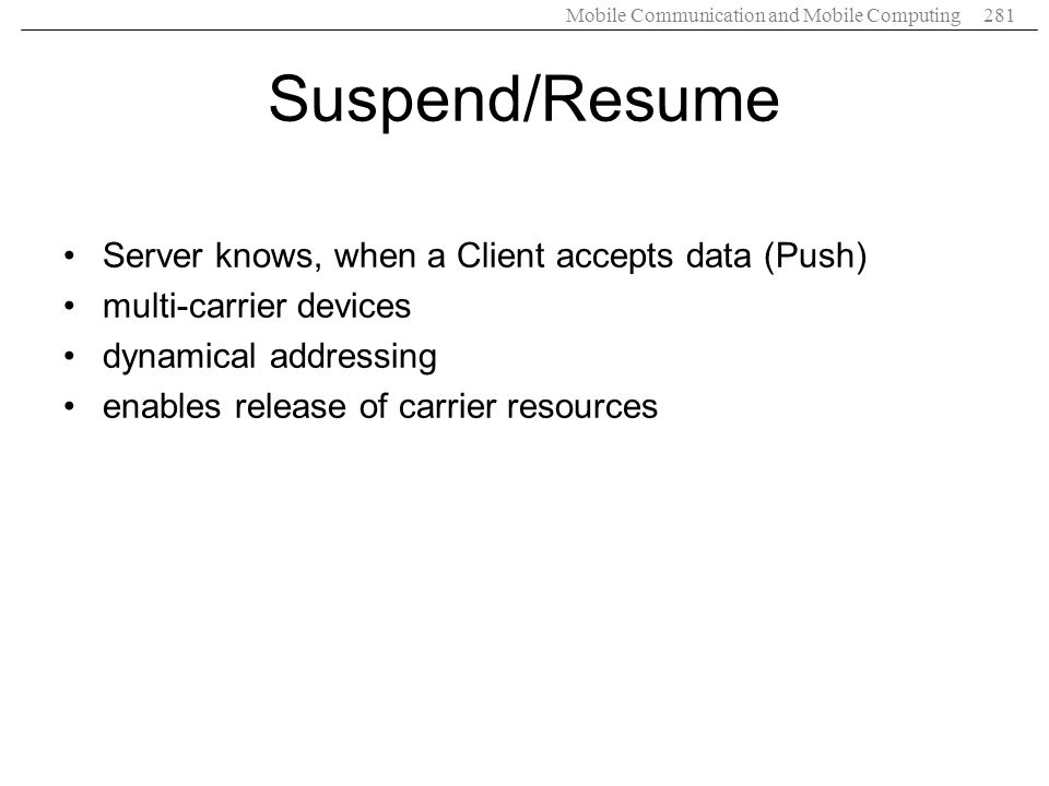 Suspend/Resume Server knows, when a Client accepts data (Push)