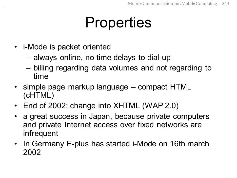 Properties i-Mode is packet oriented