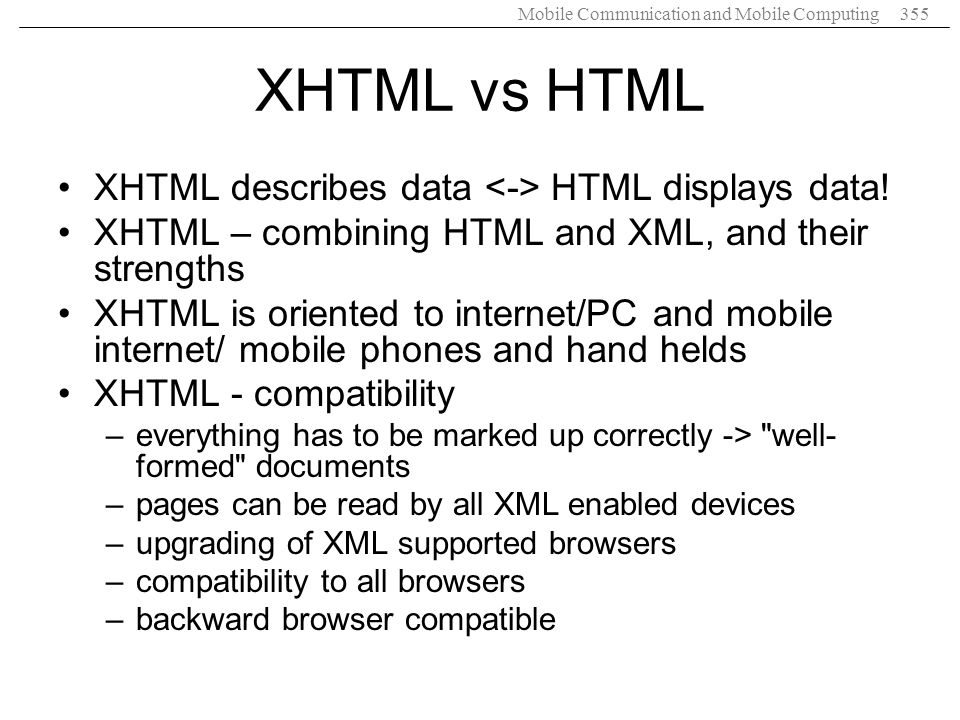XHTML vs HTML XHTML describes data <-> HTML displays data!