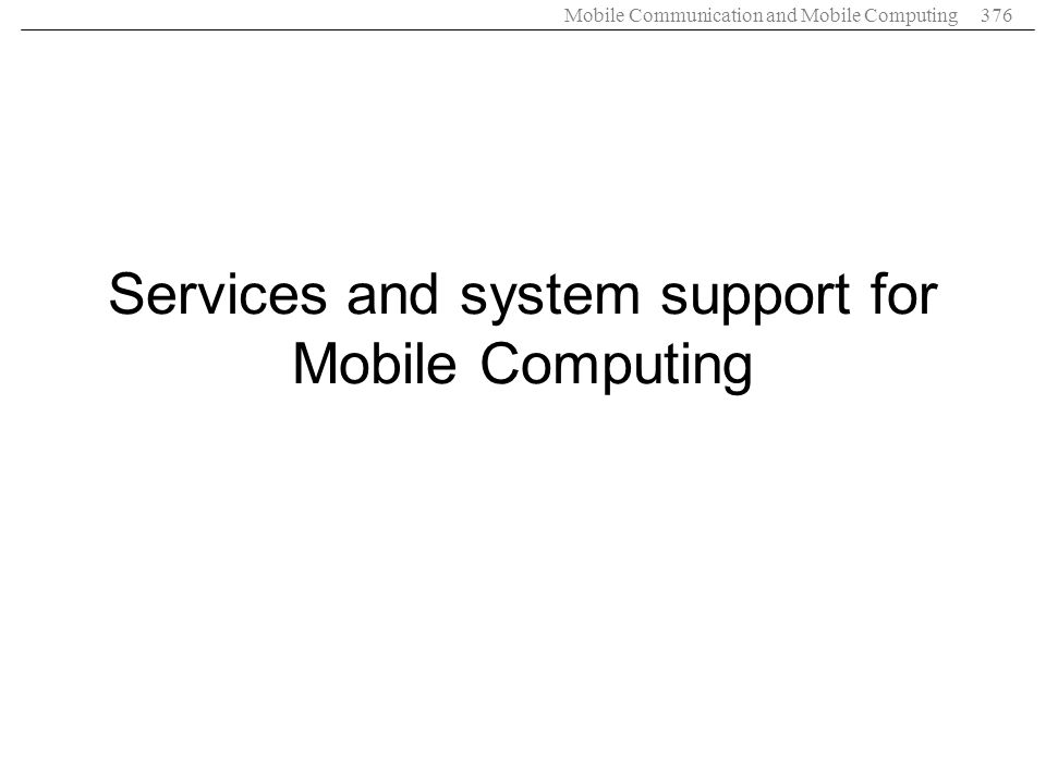 Services and system support for Mobile Computing
