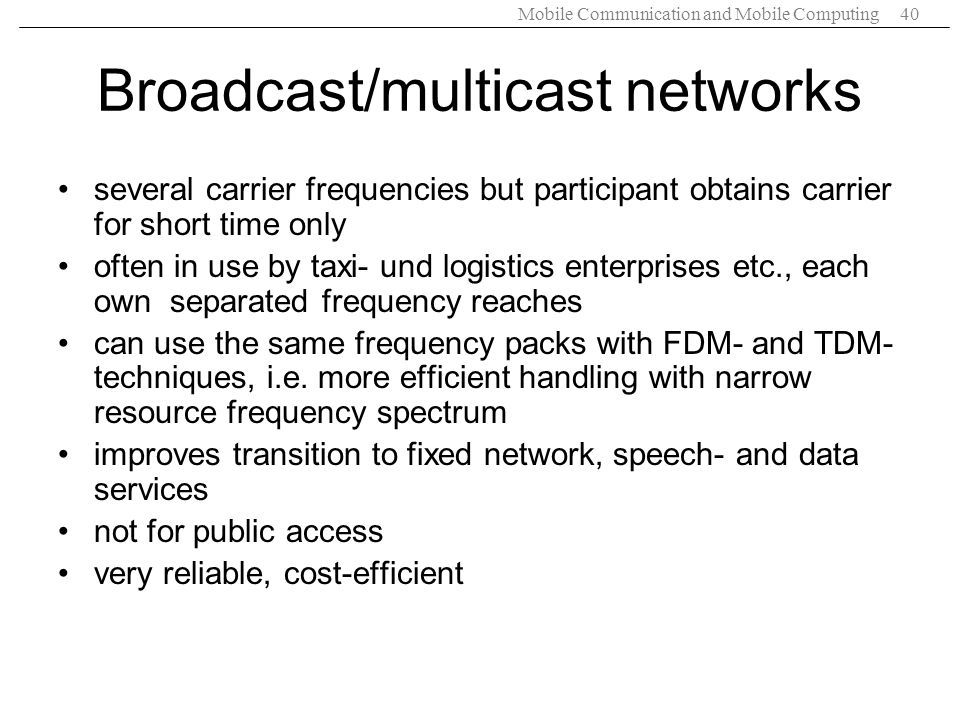 Broadcast/multicast networks