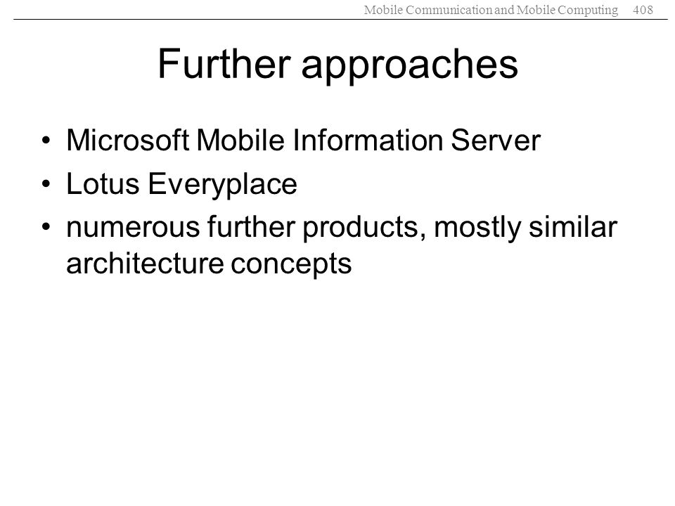 Further approaches Microsoft Mobile Information Server