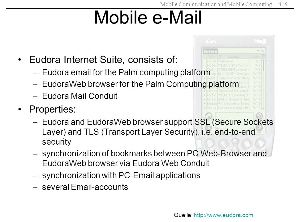 Mobile e-Mail Eudora Internet Suite, consists of: Properties: