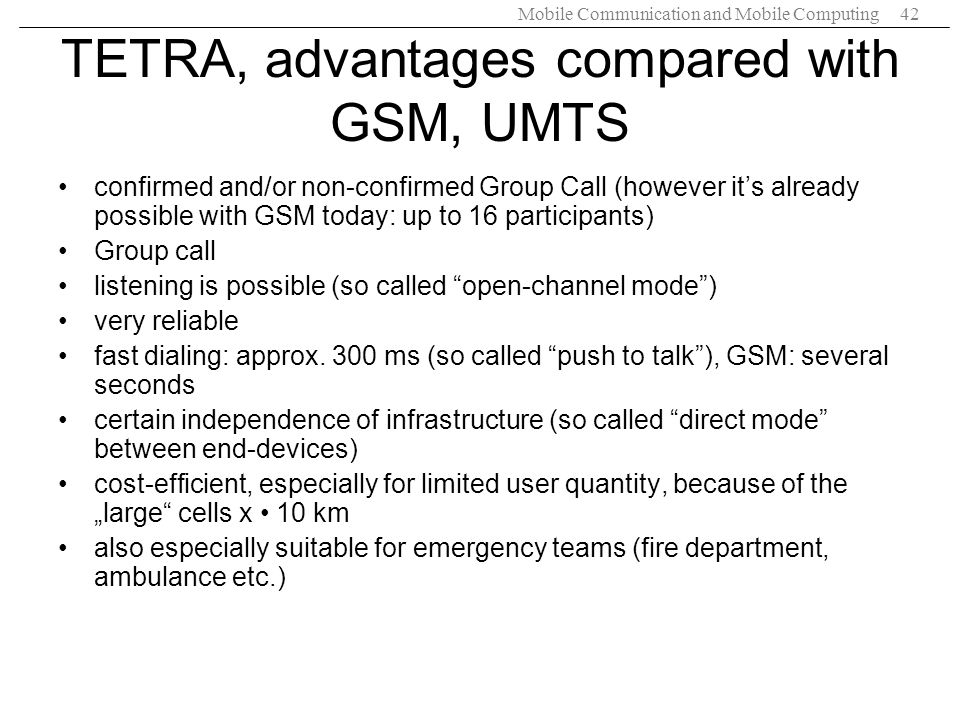 TETRA, advantages compared with GSM, UMTS
