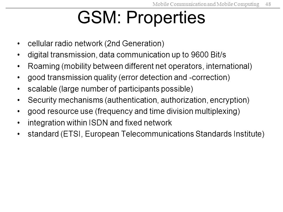 GSM: Properties cellular radio network (2nd Generation)