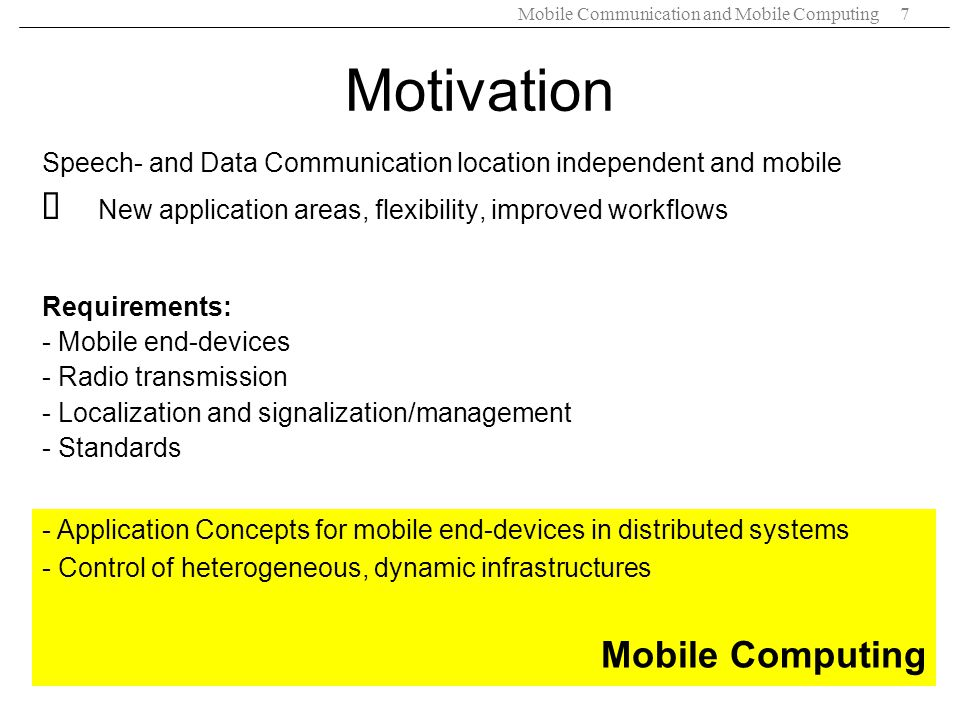 Motivation Ä New application areas, flexibility, improved workflows