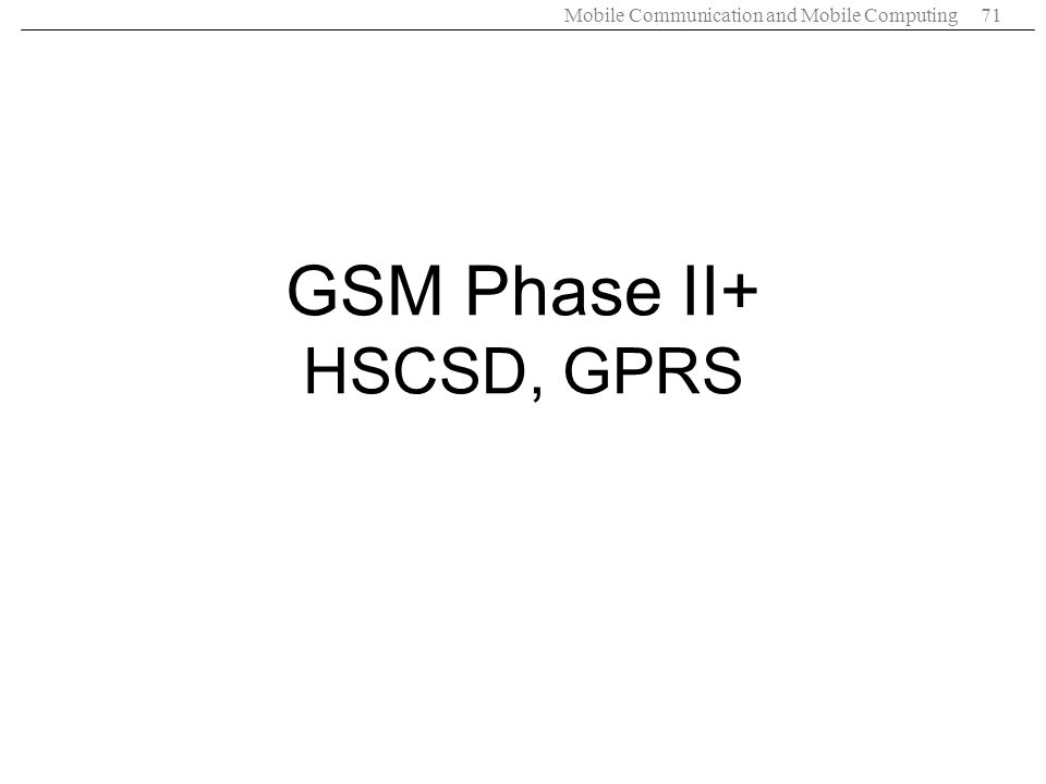 GSM Phase II+ HSCSD, GPRS