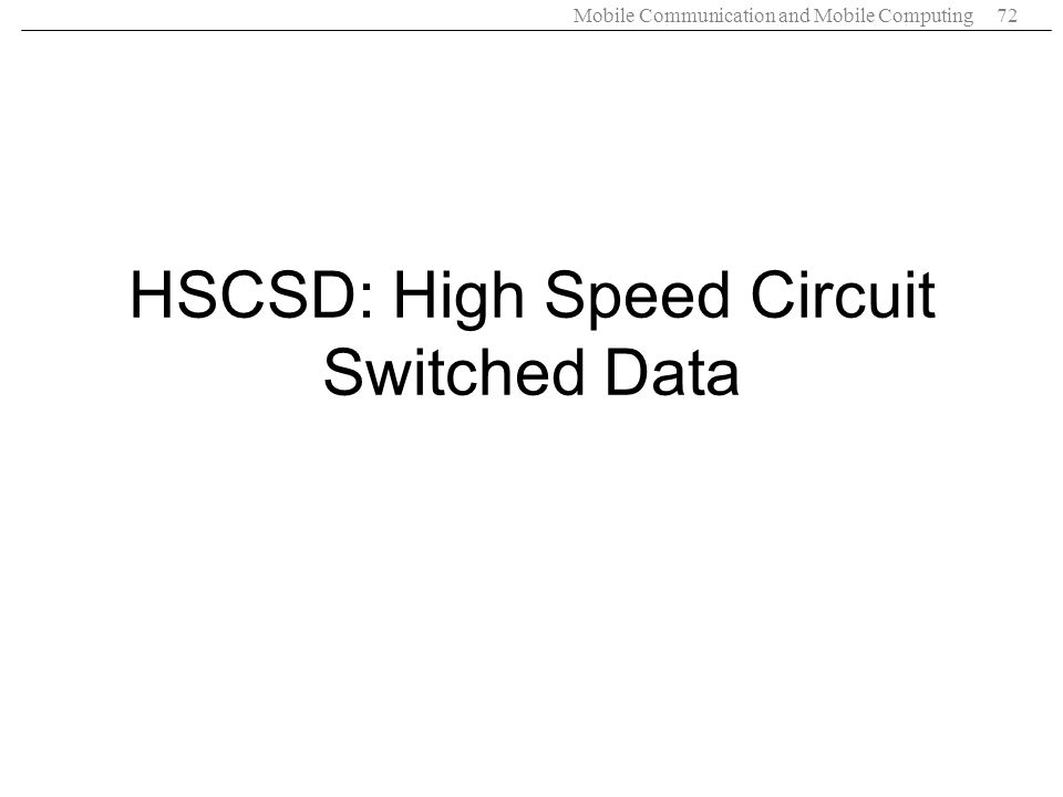 HSCSD: High Speed Circuit Switched Data