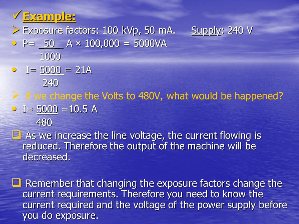 Example: Exposure factors: 100 kVp, 50 mA. Supply: 240 V
