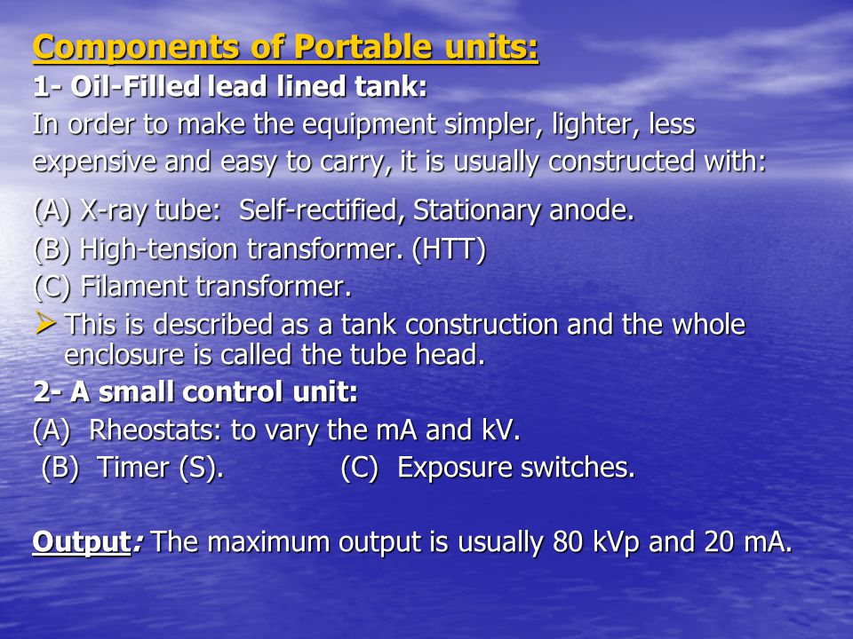Components of Portable units: