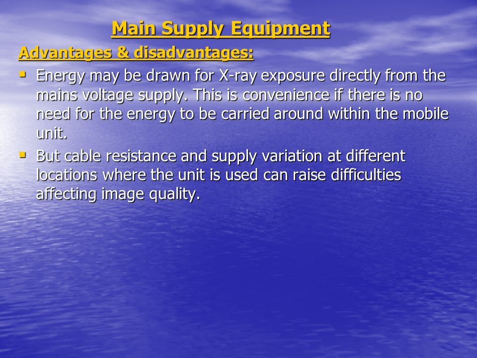 Main Supply Equipment Advantages & disadvantages: