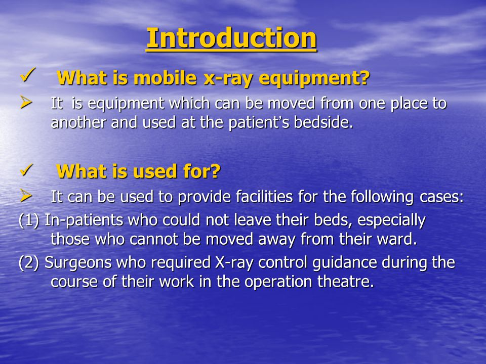 Introduction What is mobile x-ray equipment