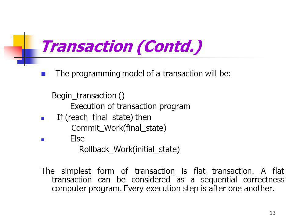 Transaction (Contd.) The programming model of a transaction will be: