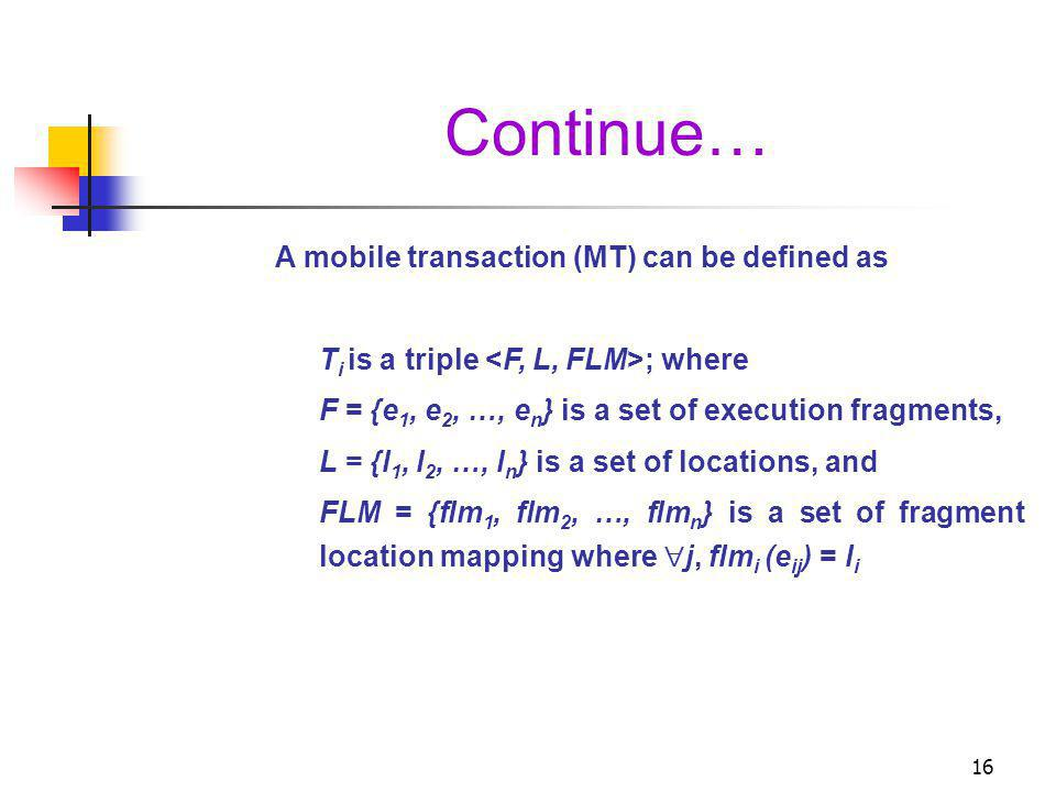 Continue… A mobile transaction (MT) can be defined as