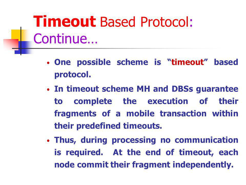 Timeout Based Protocol: Continue…