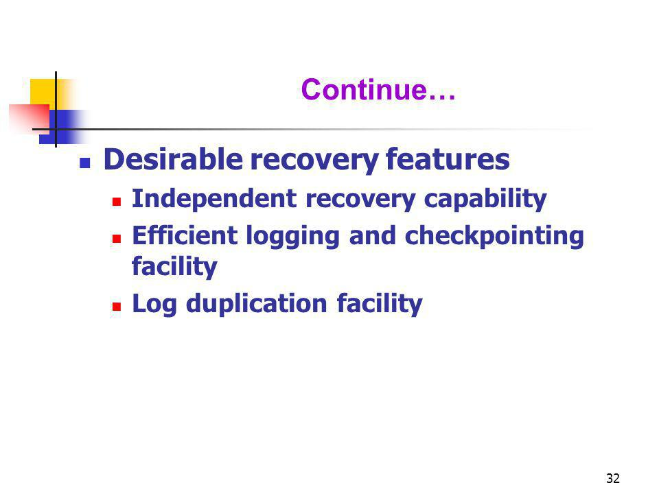 Desirable recovery features