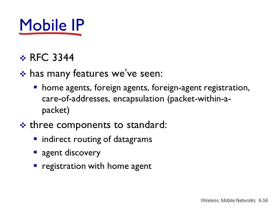 Mobile IP RFC 3344 has many features we've seen: